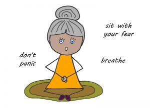 when fear hits don't panic, sit through it and breath